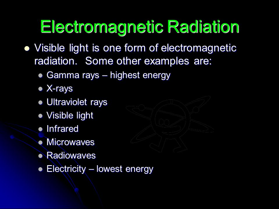Electromagnetic Radiation Visible light is one form of electromagnetic radiation.