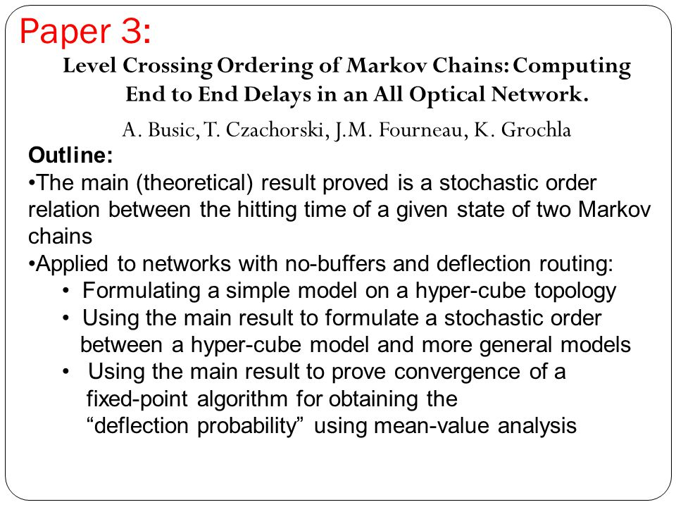Paper 3: Level Crossing Ordering of Markov Chains: Computing End to End Delays in an All Optical Network.