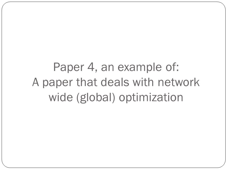 Paper 4, an example of: A paper that deals with network wide (global) optimization