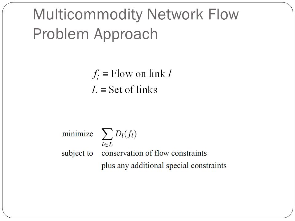 Multicommodity Network Flow Problem Approach