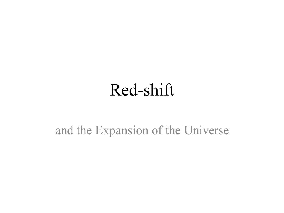Red-shift and the Expansion of the Universe