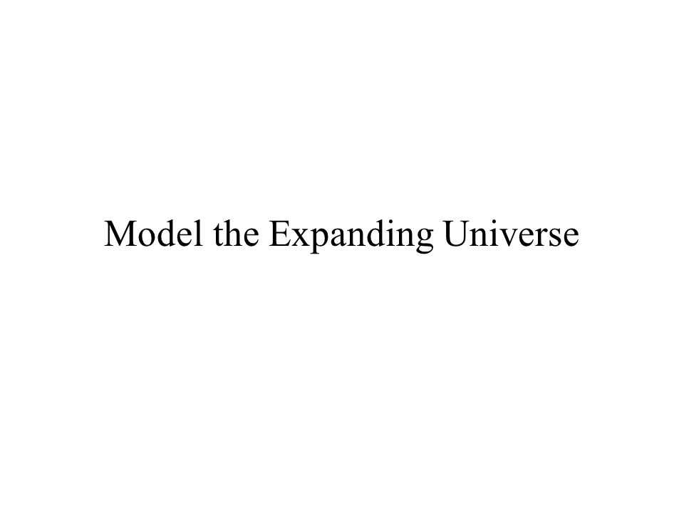 Model the Expanding Universe
