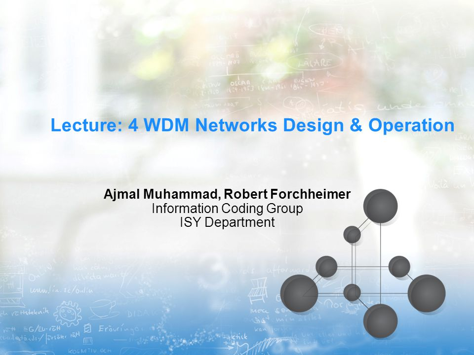 Outline  Key Terminology in WDM Optical Network  Different Core Network Topologies  Designing Network Nodes  Categorizations of WDM Networks  Wavelength-routed and broadcast-and-select  Static and dynamic  Routing and Wavelength Assignment (RWA)  Static, dynamic  Grooming