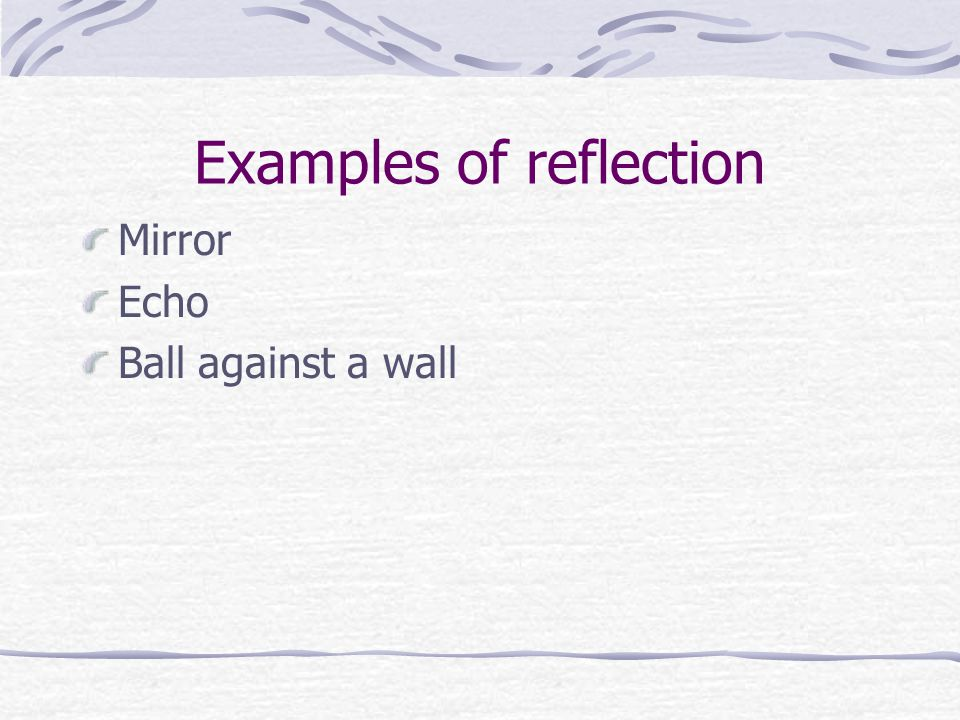 Examples of reflection Mirror Echo Ball against a wall