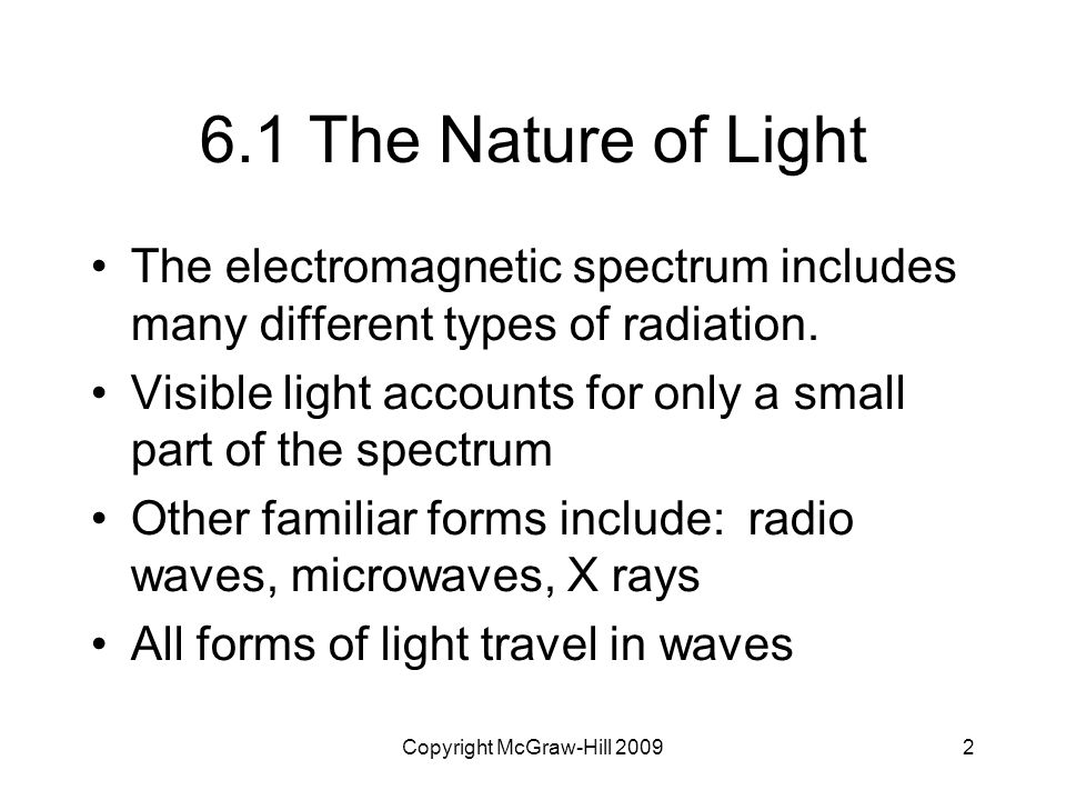 Copyright McGraw-Hill 200913 Photoelectric Effect Electrons ejected from a metal's surface when exposed to light of certain frequency Einstein proposed that particles of light are really photons (packets of light energy) and deduced that E photon = h