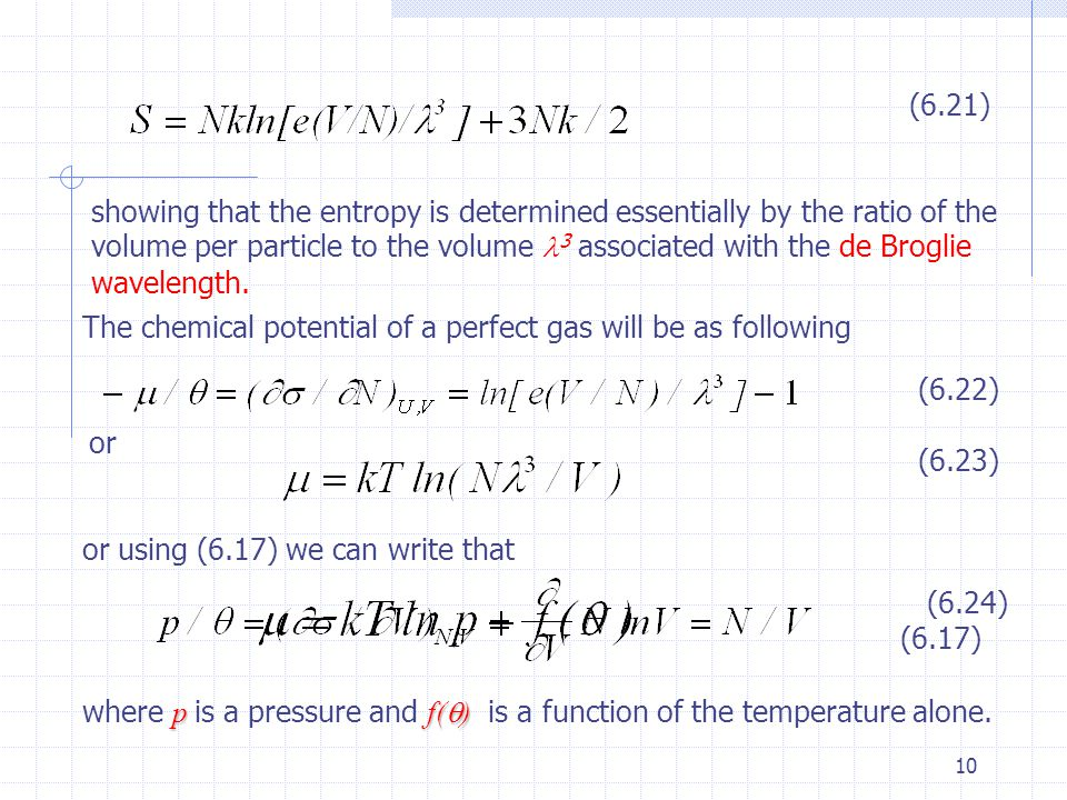 10 (6.21) showing that the entropy is determined essentially by the ratio of the volume per particle to the volume 3 associated with the de Broglie wa