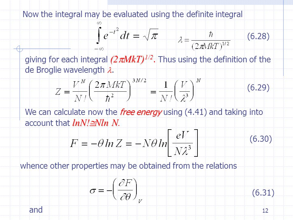 12 Now the integral may be evaluated using the definite integral giving for each integral (2  MkT) 1/2 (2  MkT) 1/2.