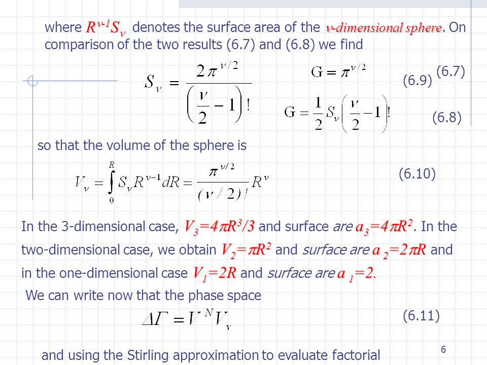 6 where R -1 S R -1 S denotes the surface area of the -dimensional -dimensional sphere sphere. On comparison of the two results (6.7) and (6.8) we fin