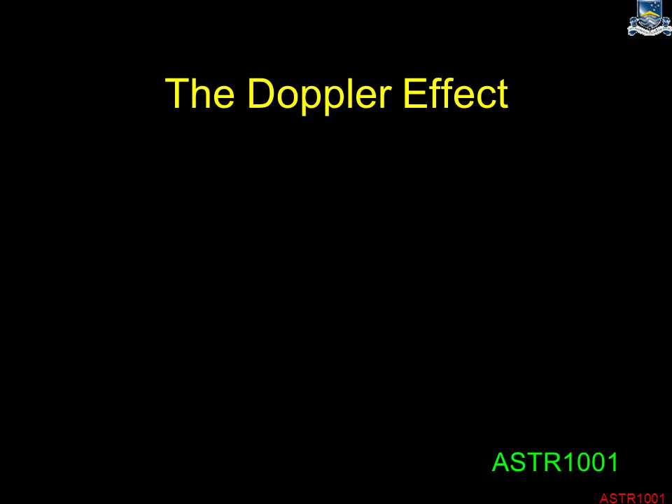 ASTR1001 The Doppler Effect ASTR1001