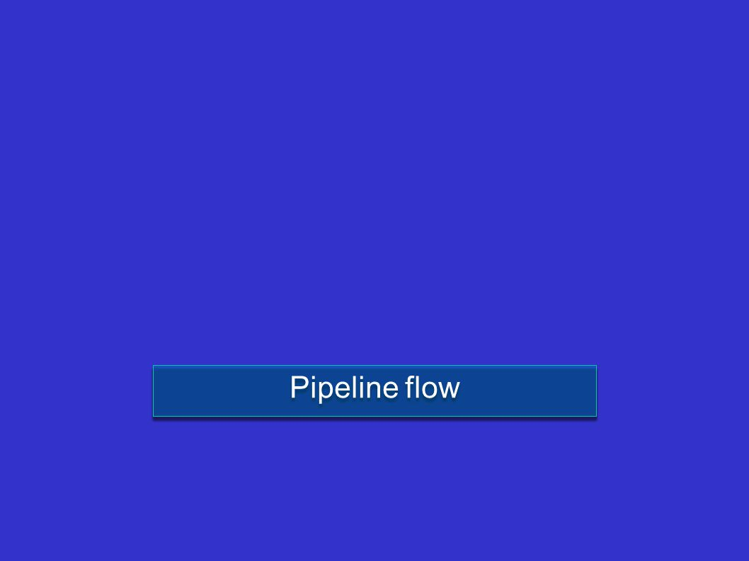 Pipeline flow