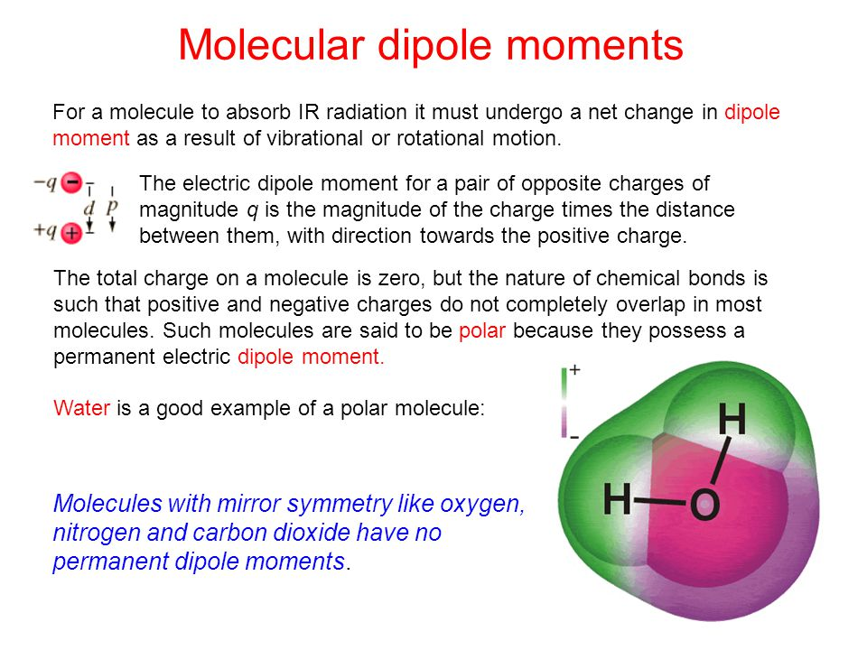 Molecular dipole moments The electric dipole moment for a pair of opposite charges of magnitude q is the magnitude of the charge times the distance be