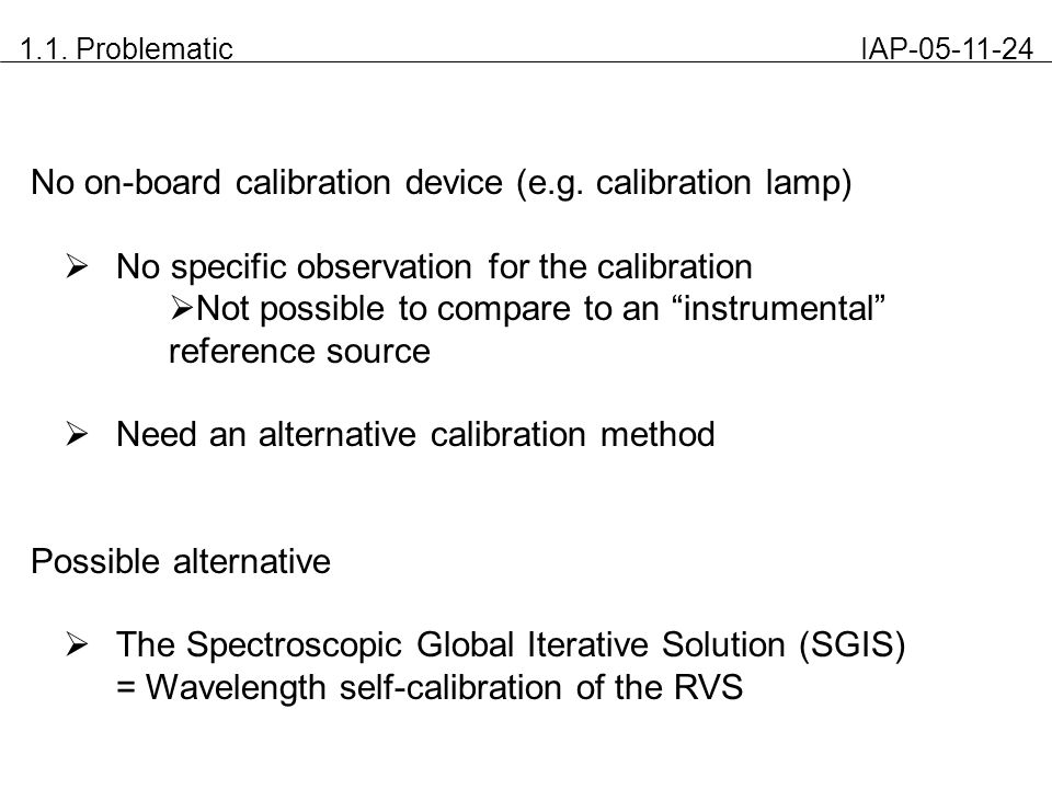 1.1. Problematic IAP-05-11-24 No on-board calibration device (e.g. calibration lamp)  No specific observation for the calibration  Not possible to c