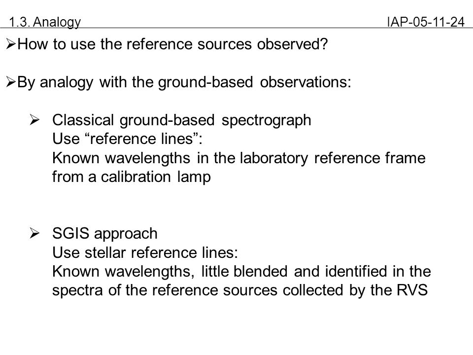 1.3. Analogy IAP-05-11-24  How to use the reference sources observed?  By analogy with the ground-based observations:  Classical ground-based spect