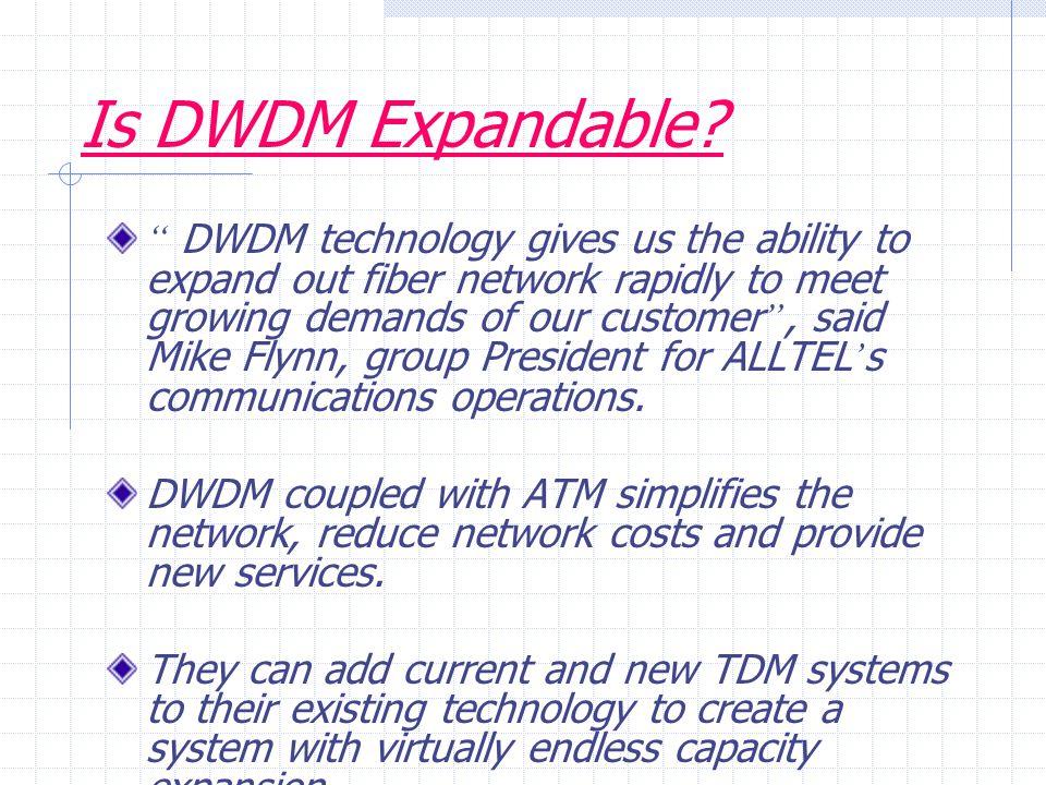 Is DWDM Expandable.