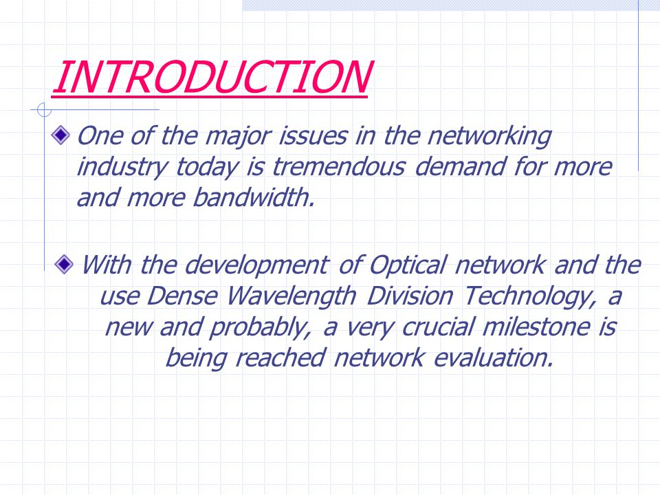OPTICAL NETWORKING Optical networks are high-capacity telecommunications networks based on optical technologies.