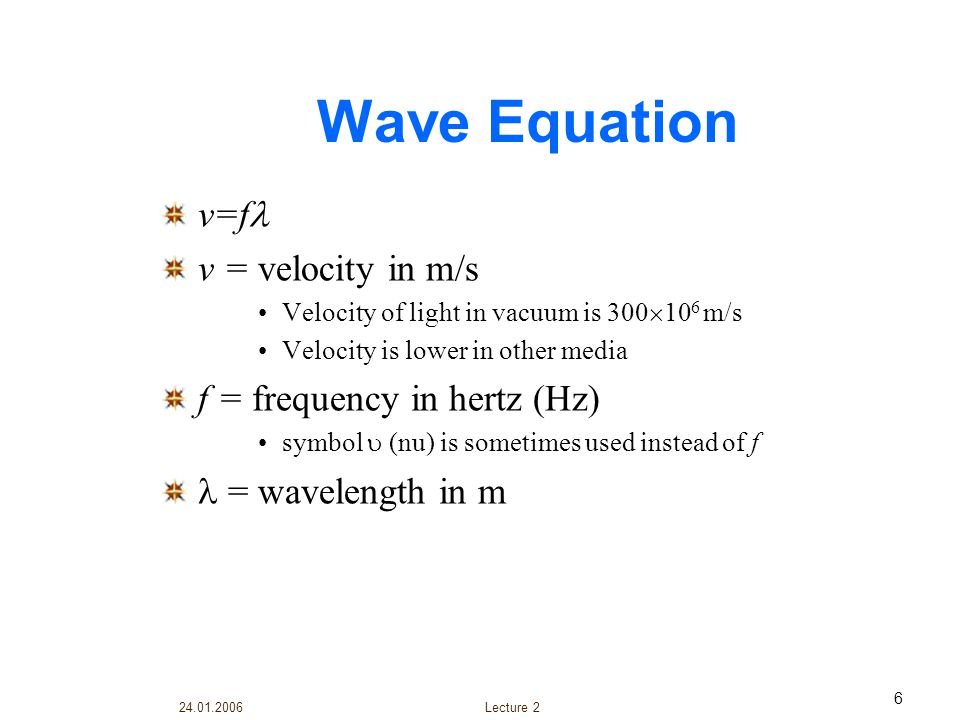 24.01.2006 Lecture 2 7 A Single Photon
