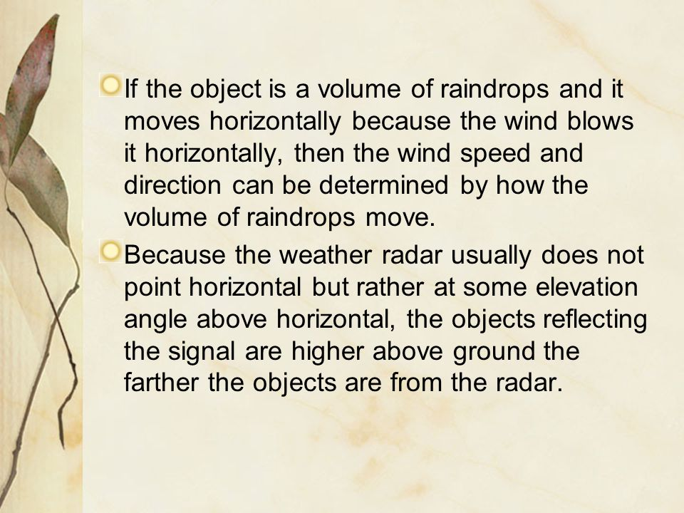 If the object is a volume of raindrops and it moves horizontally because the wind blows it horizontally, then the wind speed and direction can be dete