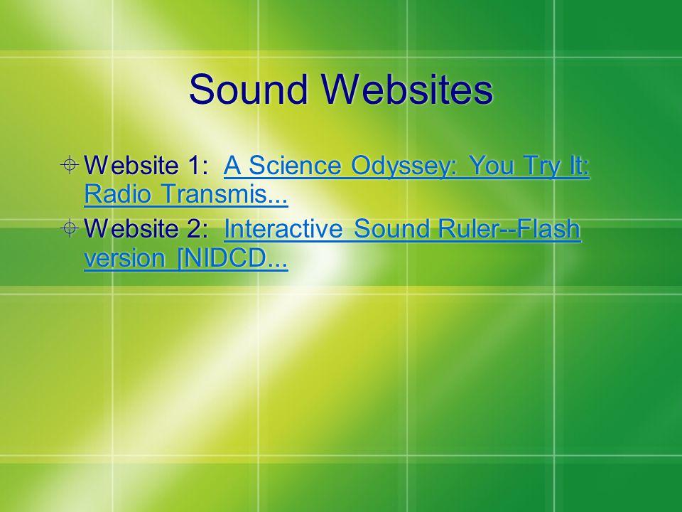 Sound Websites  Website 1: A Science Odyssey: You Try It: Radio Transmis...A Science Odyssey: You Try It: Radio Transmis...
