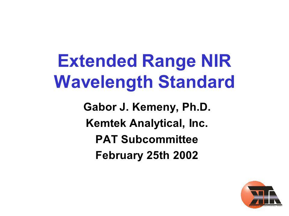 Extended Range NIR Wavelength Standard Gabor J. Kemeny, Ph.D.