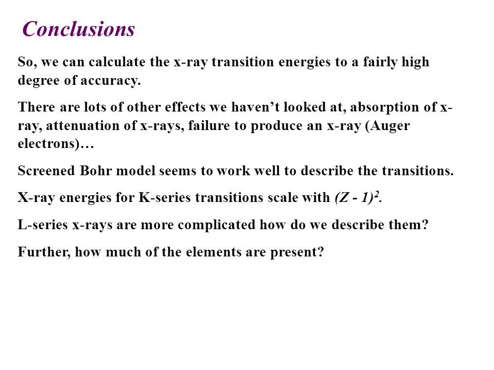 So, we can calculate the x-ray transition energies to a fairly high degree of accuracy.