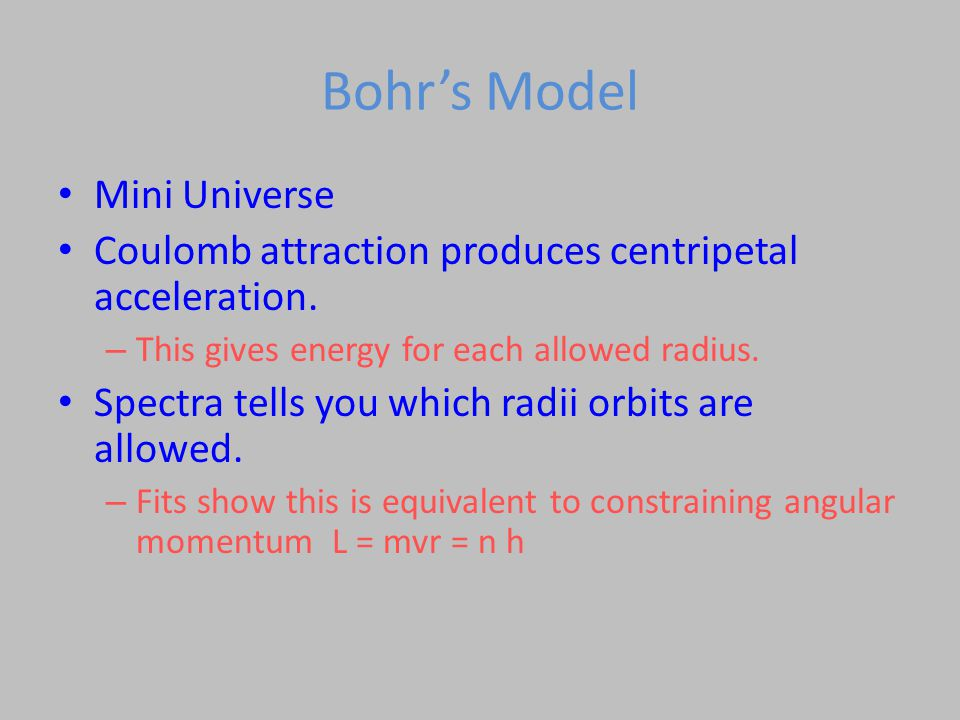 Bohr's Model Mini Universe Coulomb attraction produces centripetal acceleration.