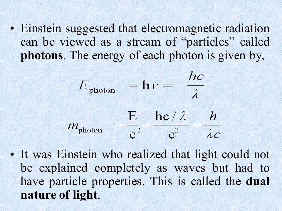 """Einstein suggested that electromagnetic radiation can be viewed as a stream of """"particles"""" called photons. The energy of each photon is given by, It w"""