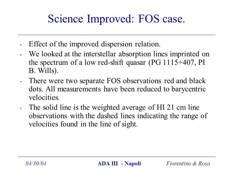 Fiorentino & Rosa04/30/04ADA III - Napoli Science Improved: FOS case.