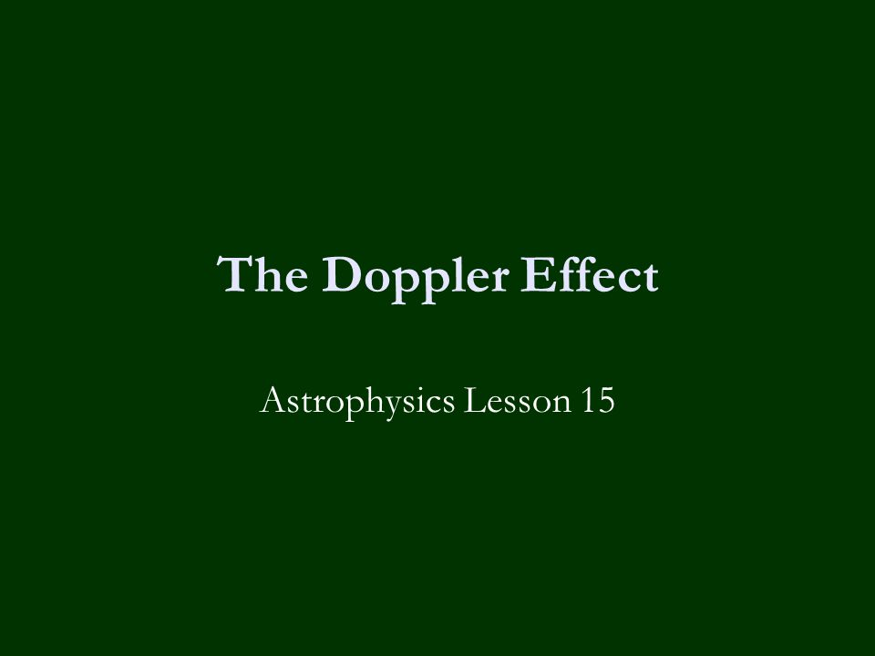 The Doppler Effect Astrophysics Lesson 15
