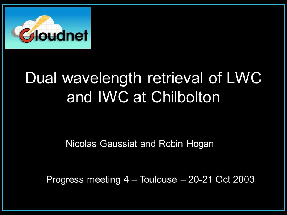 LWC from dual-wavelength radar Retrieval technique In Rayleigh scattering conditions, 1.