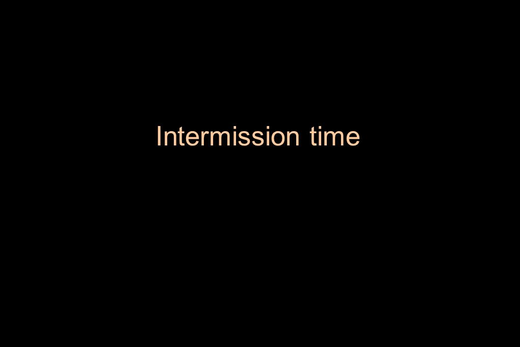 Intermission time