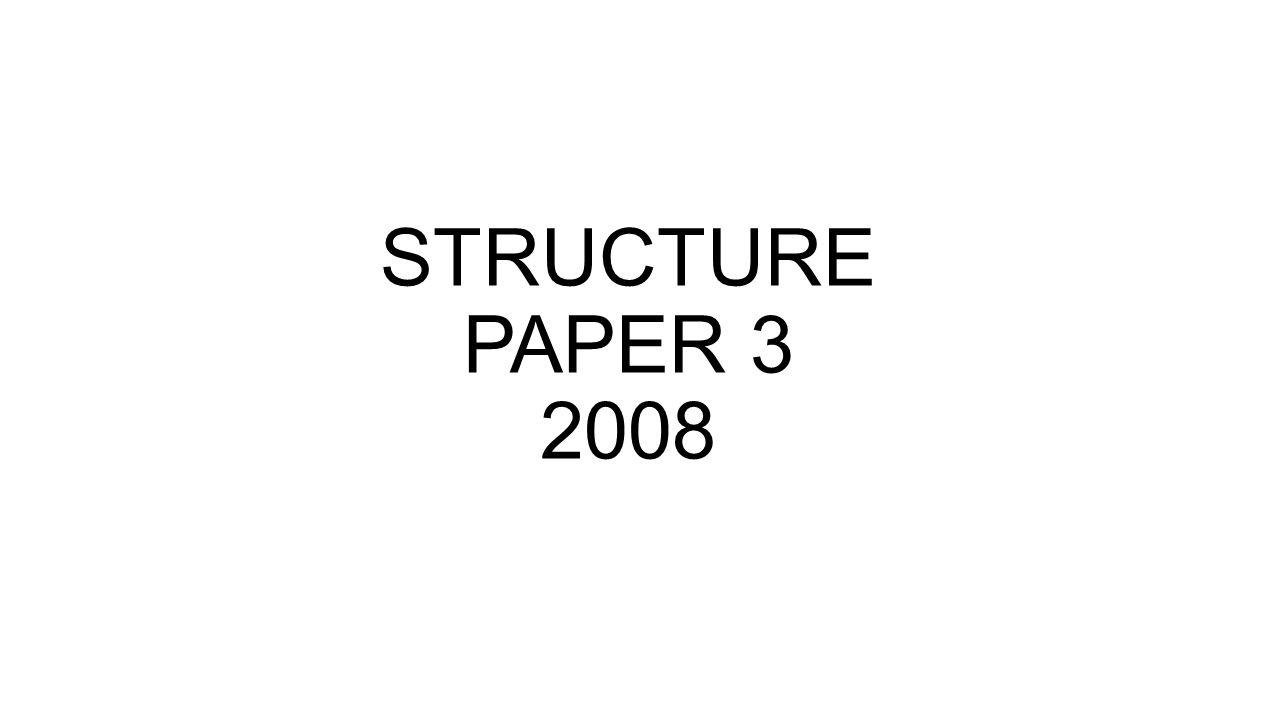 STRUCTURE PAPER 3 2008
