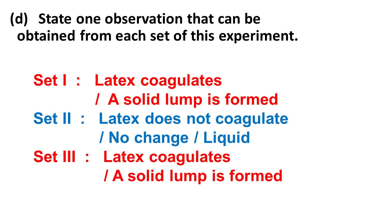 (d) State one observation that can be obtained from each set of this experiment.