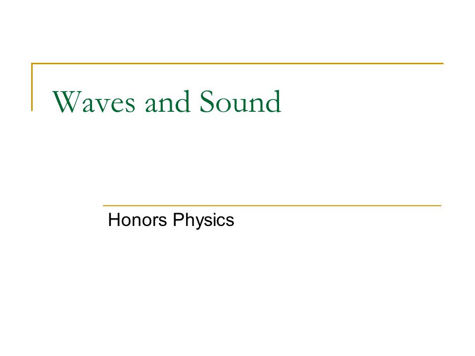 Waves and Sound Honors Physics