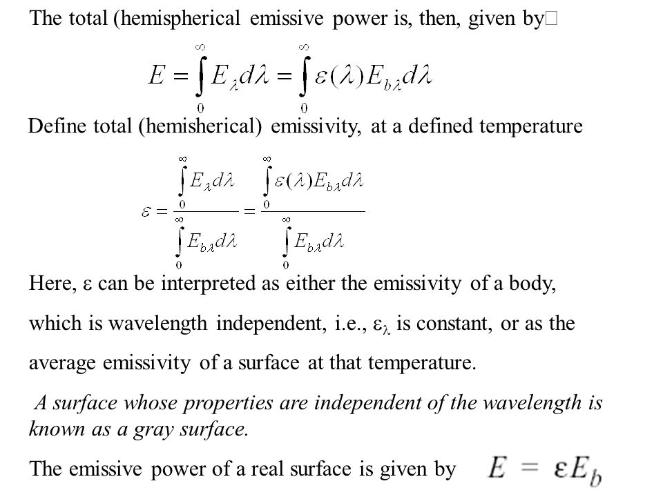 Emissivity A black body is an ideal emitter. The energy emitted by any real surface is less than the energy emitted by a black body at the same temper
