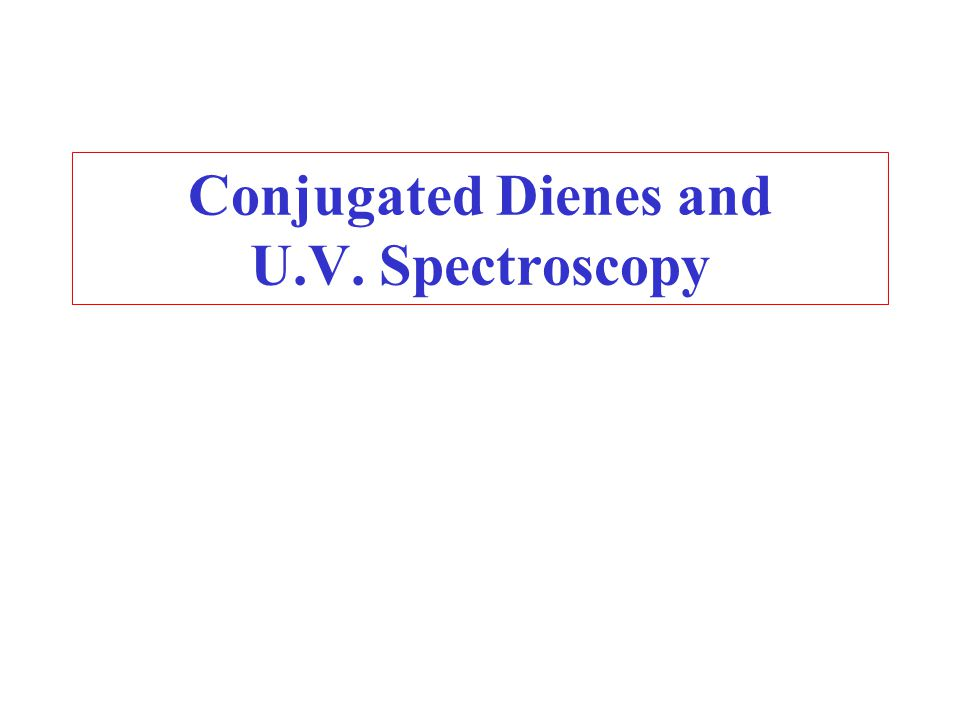 Conjugated Dienes and U.V. Spectroscopy