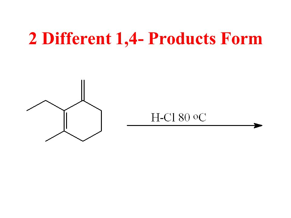 2 Different 1,4- Products Form