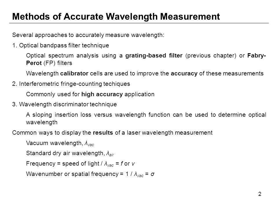 2 Methods of Accurate Wavelength Measurement Several approaches to accurately measure wavelength: 1.