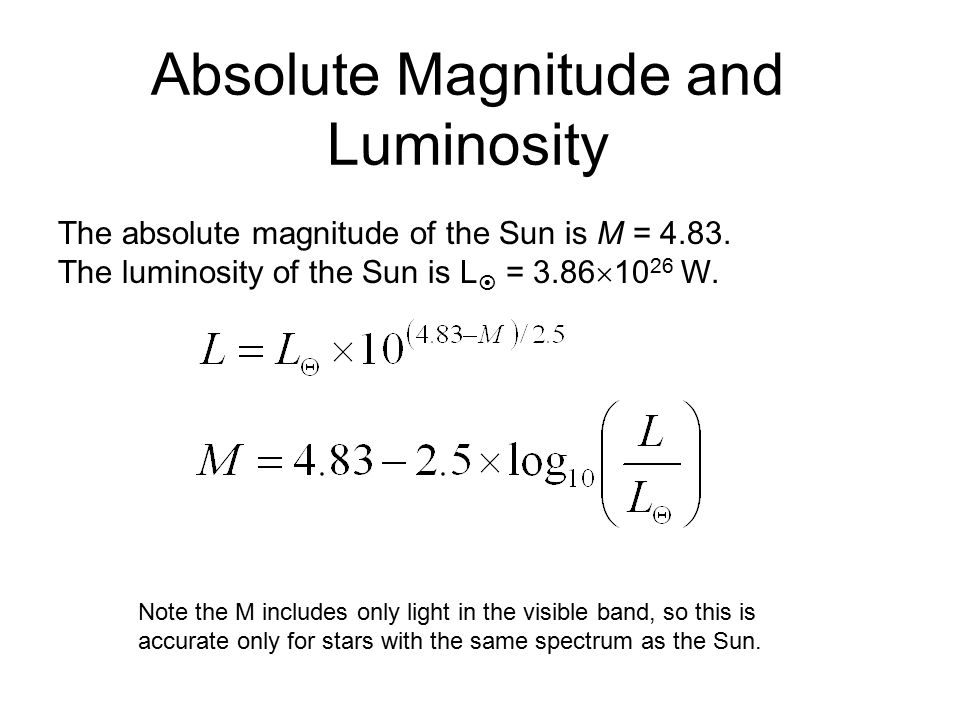 Absolute Magnitude and Luminosity The absolute magnitude of the Sun is M = 4.83.