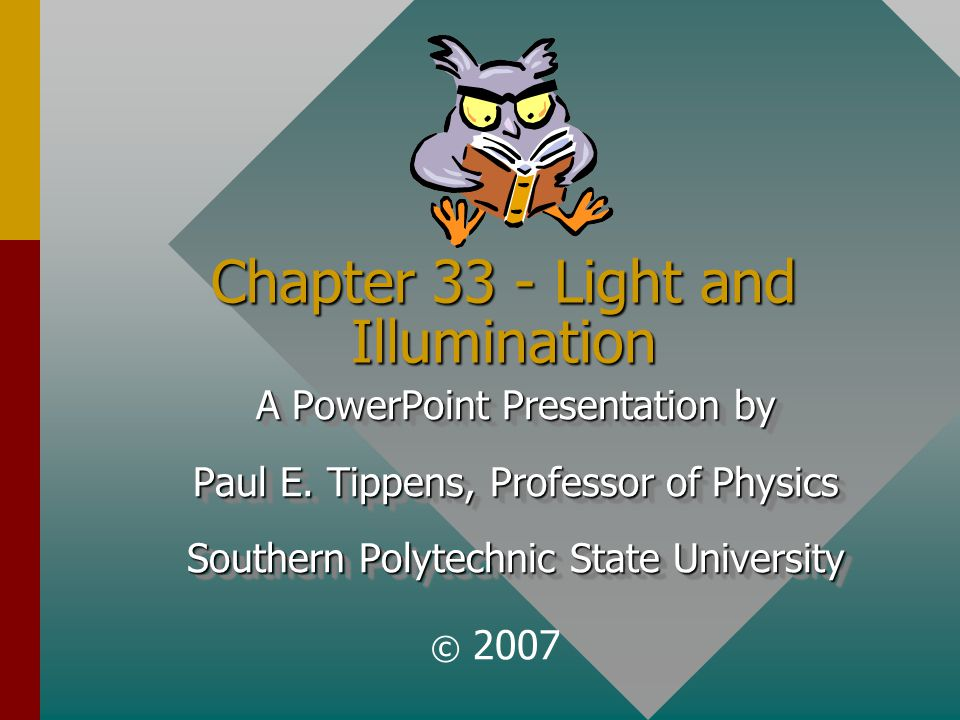 Chapter 33 - Light and Illumination A PowerPoint Presentation by Paul E.
