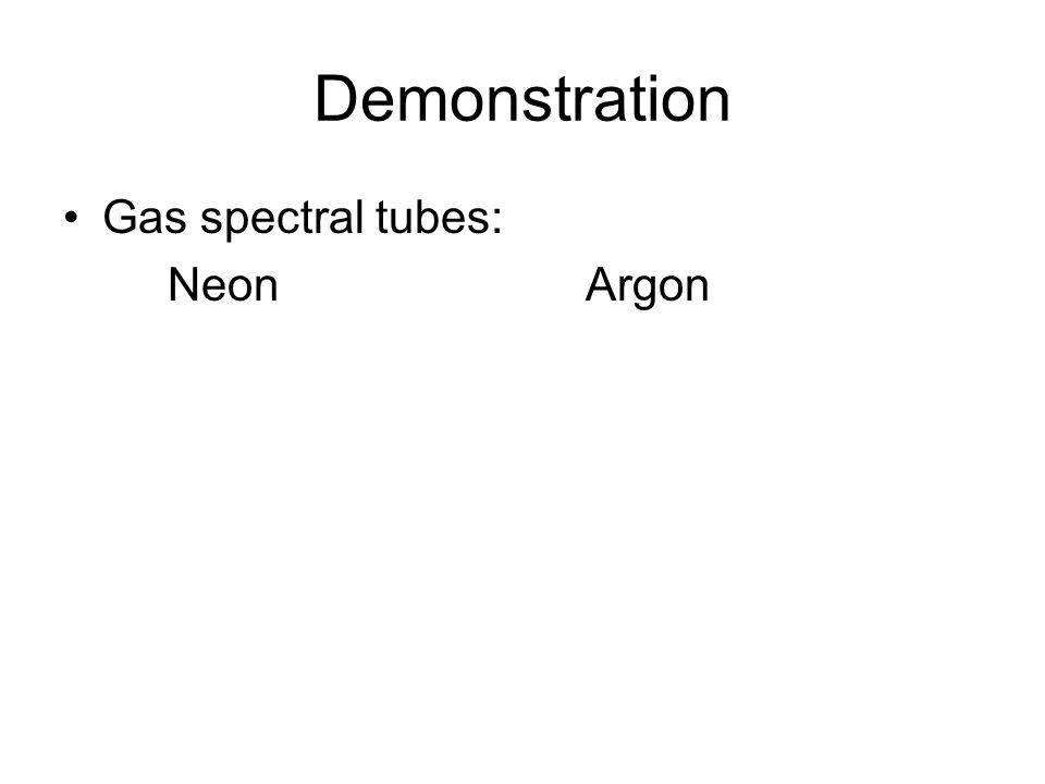 Demonstration Gas spectral tubes: NeonArgon