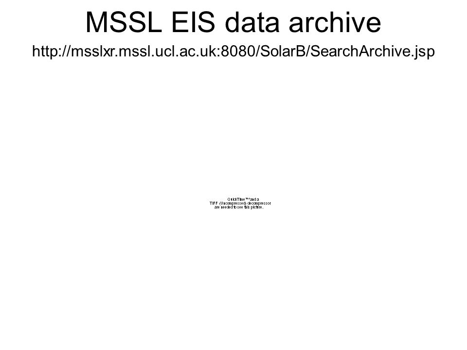 MSSL EIS data archive http://msslxr.mssl.ucl.ac.uk:8080/SolarB/SearchArchive.jsp