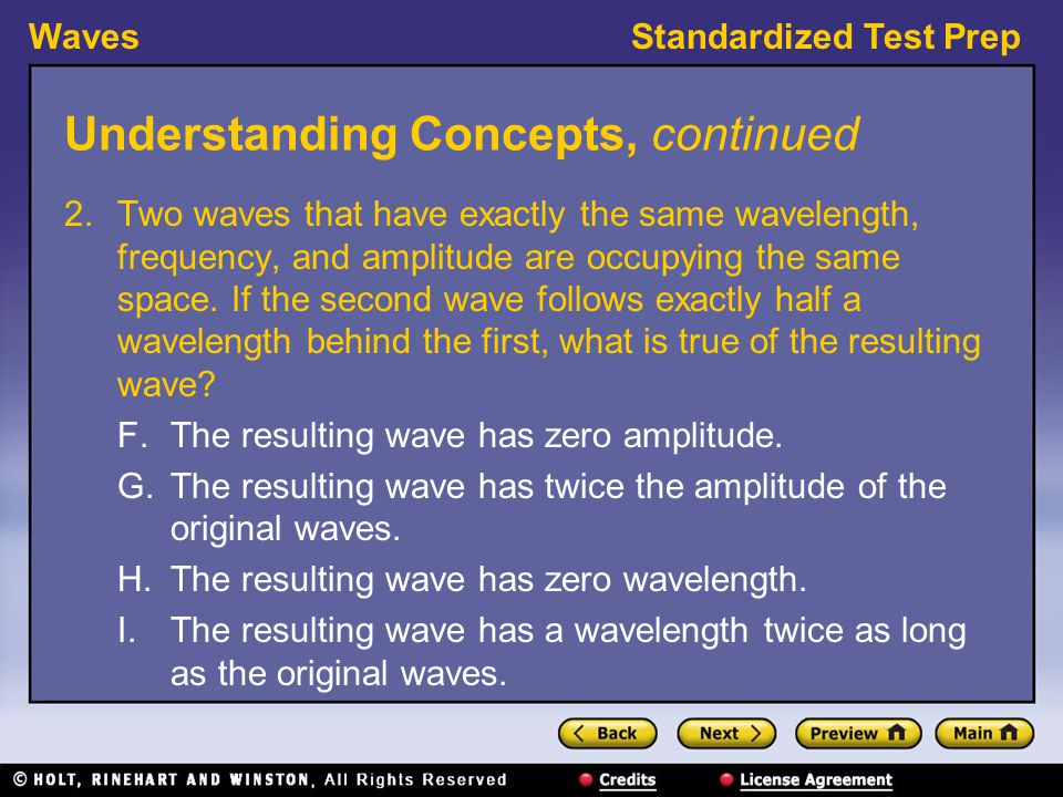 WavesStandardized Test Prep Understanding Concepts, continued 2.
