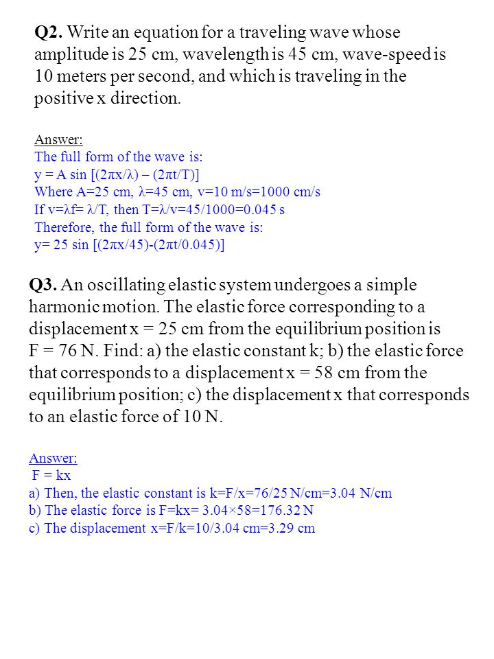 Q4.The unit for the product of wavelength and frequency is: a) ms; b) Hz; c) s/m; d) m/s.