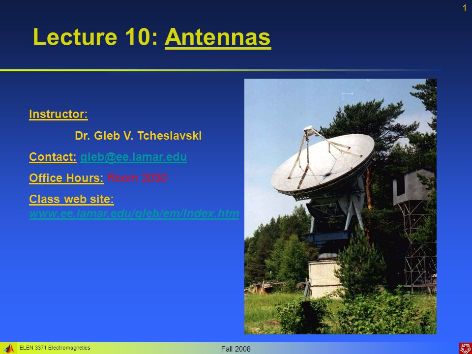 ELEN 3371 Electromagnetics Fall 2008 42 Antenna arrays Another method of modifying the radiation pattern of the array is to change electronically the phase parameter  of the excitation.