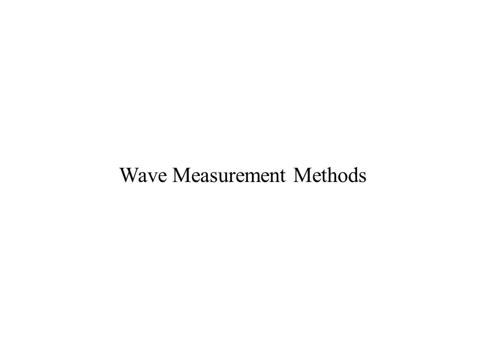 Wave Measurement Methods