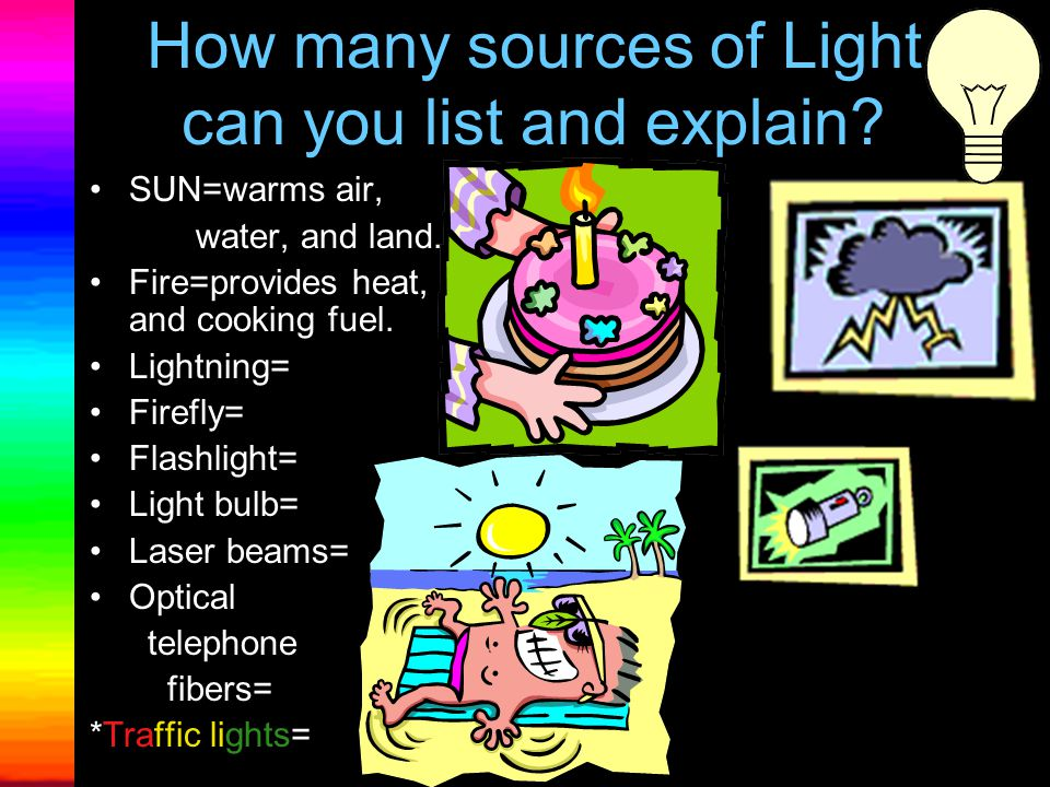 Sensing Light Humans have two light detectors. Do you know what they are called?
