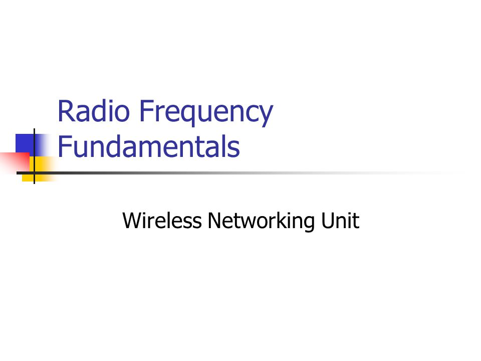 Radio Frequency Fundamentals Wireless Networking Unit