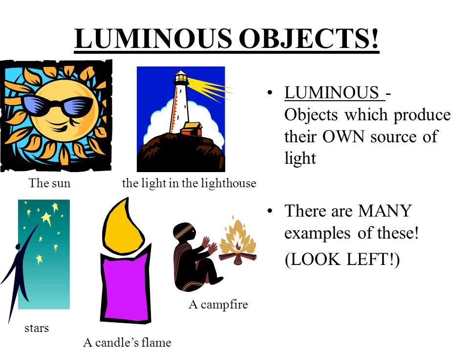 LUMINOUS OBJECTS.