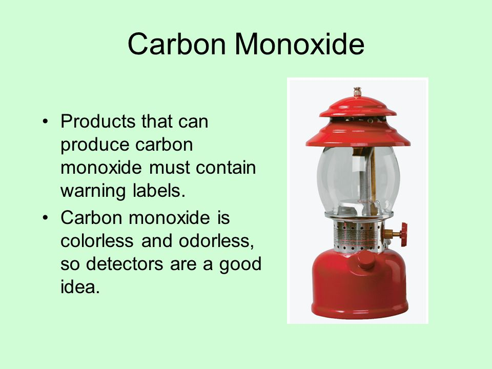 Carbon Monoxide Products that can produce carbon monoxide must contain warning labels.