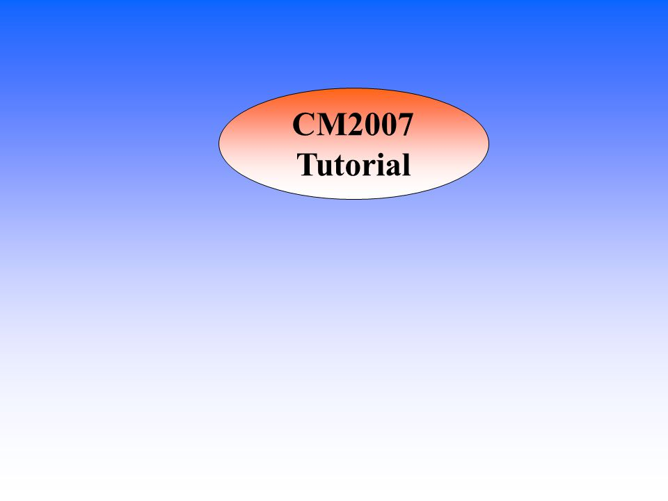 CM2007 Tutorial